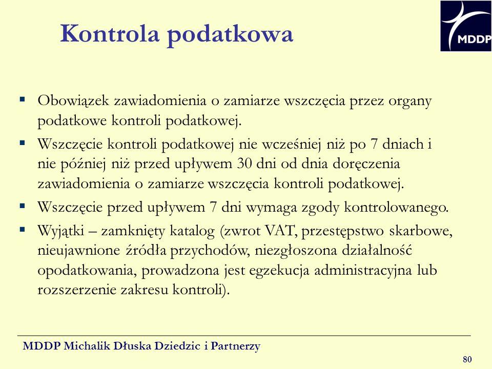 MDDP Michalik Dłuska Dziedzic i Partnerzy 80 Kontrola podatkowa Obowiązek zawiadomienia o zamiarze wszczęcia przez organy podatkowe kontroli podatkowe