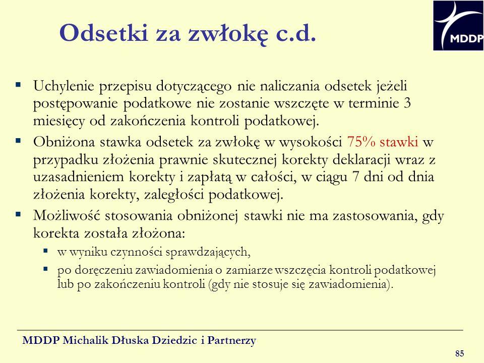 MDDP Michalik Dłuska Dziedzic i Partnerzy 85 Odsetki za zwłokę c.d. Uchylenie przepisu dotyczącego nie naliczania odsetek jeżeli postępowanie podatkow