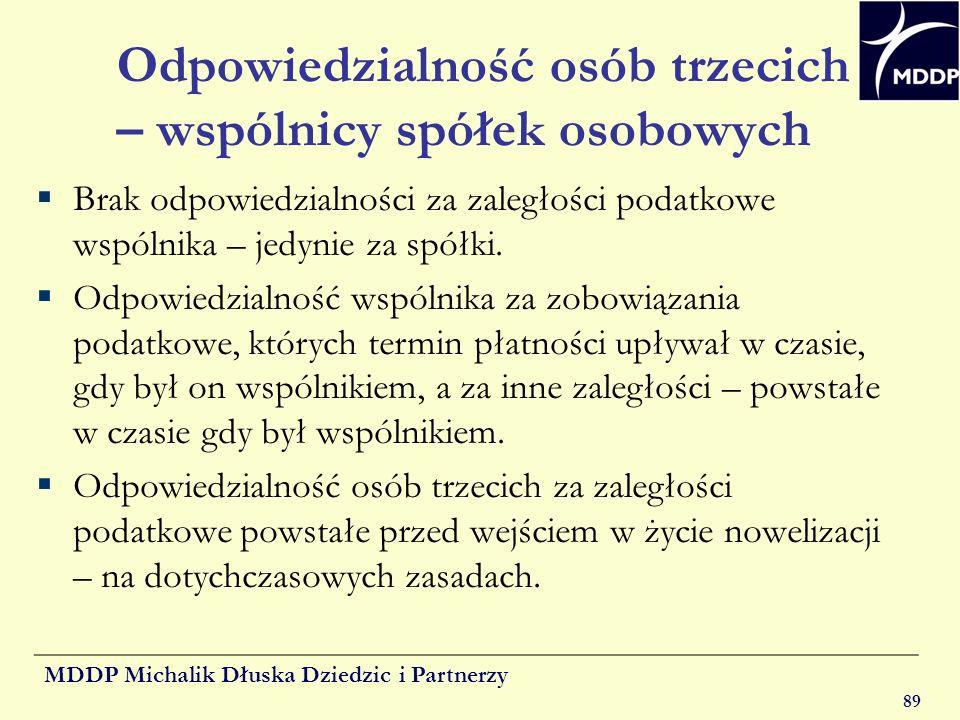 MDDP Michalik Dłuska Dziedzic i Partnerzy 89 Odpowiedzialność osób trzecich – wspólnicy spółek osobowych Brak odpowiedzialności za zaległości podatkow