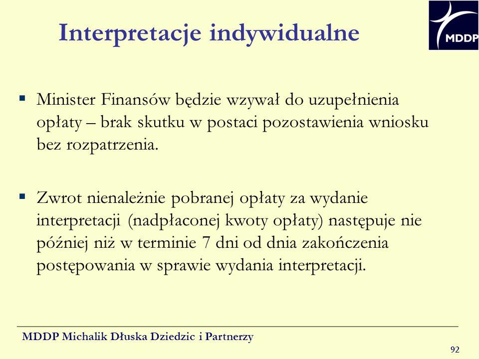 MDDP Michalik Dłuska Dziedzic i Partnerzy 92 Interpretacje indywidualne Minister Finansów będzie wzywał do uzupełnienia opłaty – brak skutku w postaci