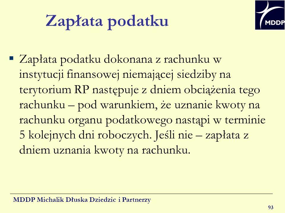 MDDP Michalik Dłuska Dziedzic i Partnerzy 93 Zapłata podatku Zapłata podatku dokonana z rachunku w instytucji finansowej niemającej siedziby na teryto