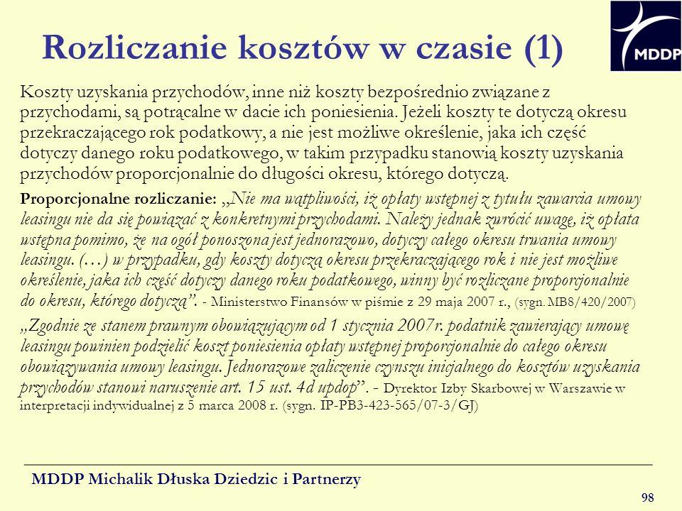 MDDP Michalik Dłuska Dziedzic i Partnerzy 98 Rozliczanie kosztów w czasie (1) Koszty uzyskania przychodów, inne niż koszty bezpośrednio związane z prz