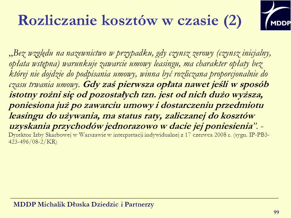 MDDP Michalik Dłuska Dziedzic i Partnerzy 99 Rozliczanie kosztów w czasie (2) Bez względu na nazewnictwo w przypadku, gdy czynsz zerowy (czynsz inicja