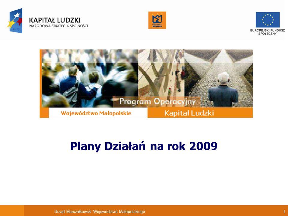 Urząd Marszałkowski Województwa Małopolskiego 1 Plany Działań na rok 2009