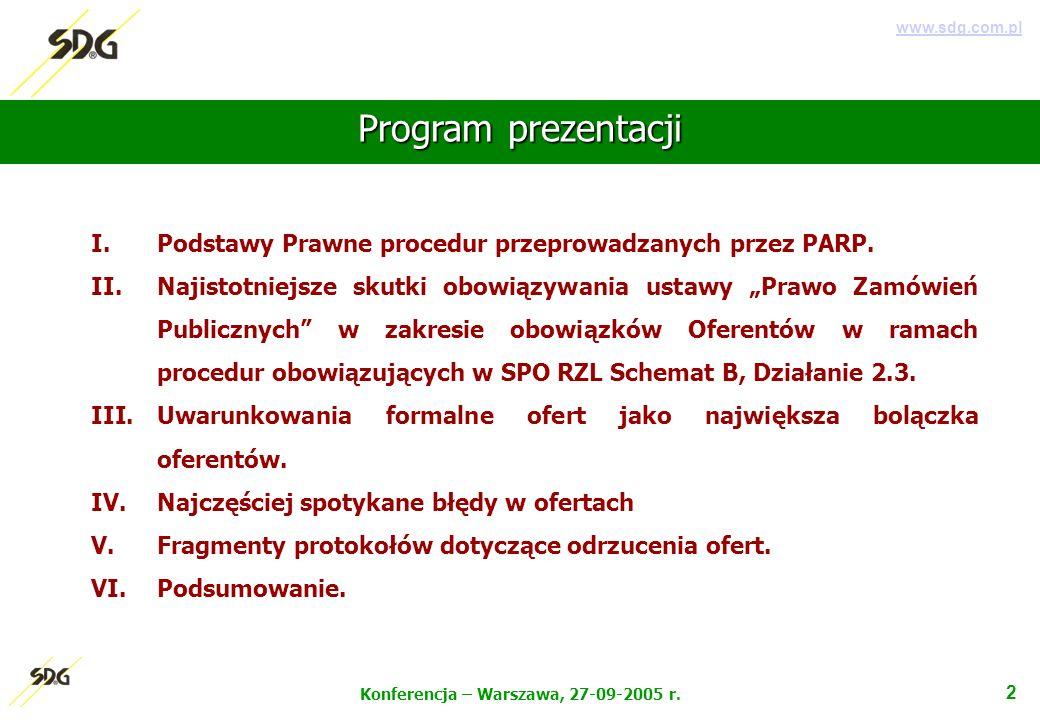 V. Podsumowanie 13 Konferencja – Warszawa, 27-09-2005 r. www.sdg.com.pl