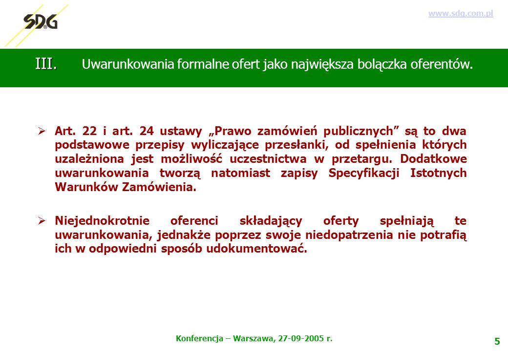 5 Konferencja – Warszawa, 27-09-2005 r. www.sdg.com.pl III.