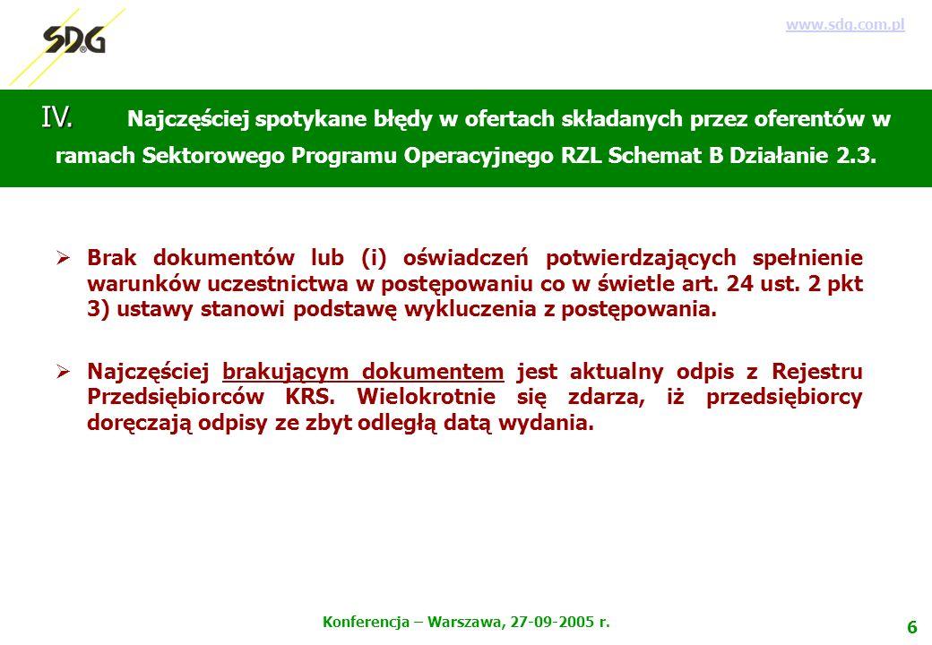 6 Konferencja – Warszawa, 27-09-2005 r. www.sdg.com.pl IV.