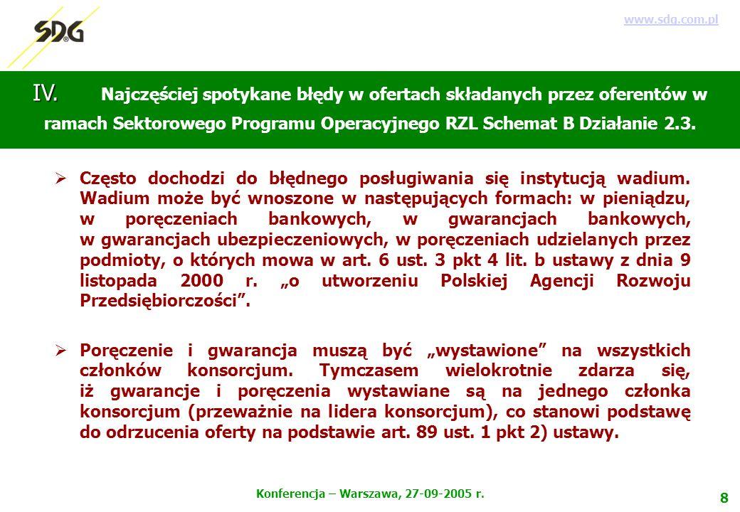 9 Konferencja – Warszawa, 27-09-2005 r.www.sdg.com.pl IV.