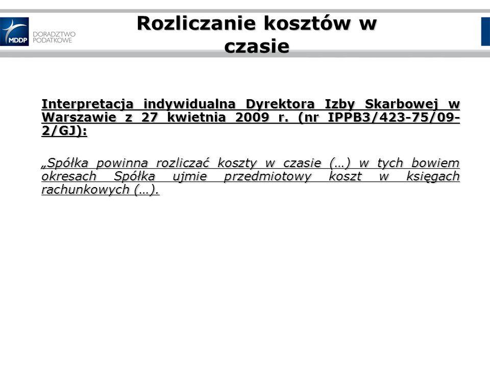 Rozliczanie kosztów w czasie Interpretacja indywidualna Dyrektora Izby Skarbowej w Warszawie z 27 kwietnia 2009 r.
