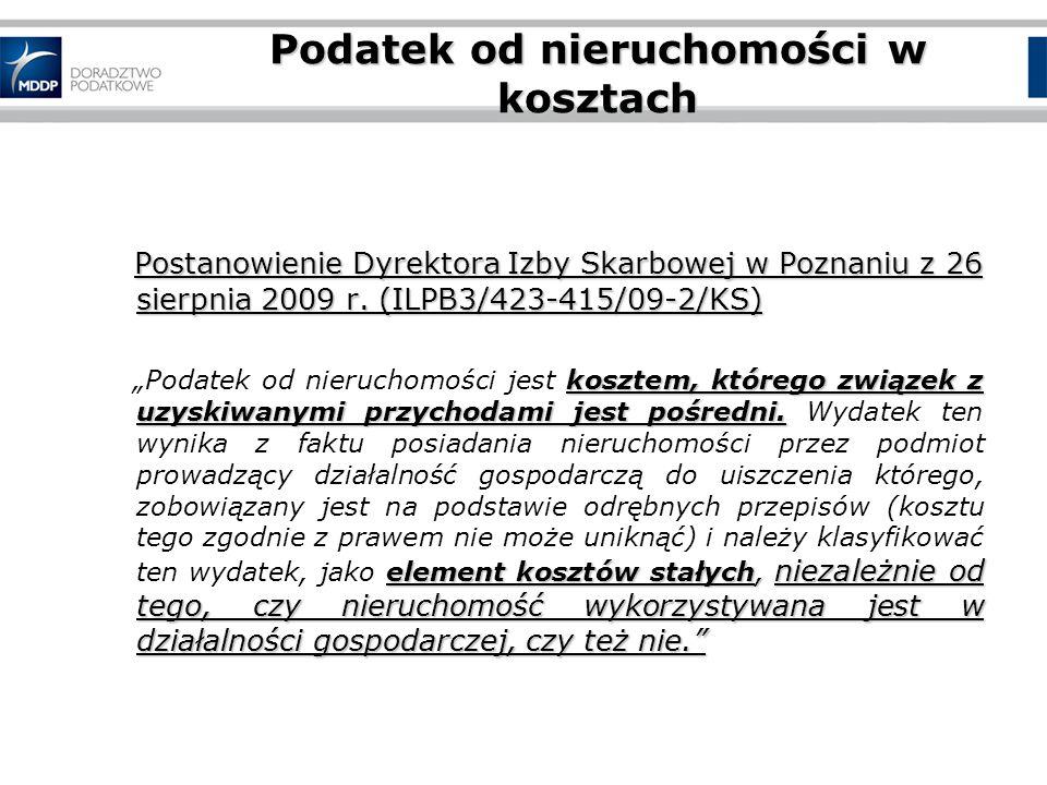 Podatek od nieruchomości w kosztach Postanowienie Dyrektora Izby Skarbowej w Poznaniu z 26 sierpnia 2009 r.