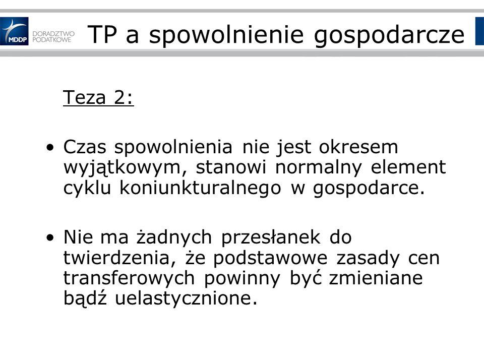 TP a spowolnienie gospodarcze Teza 2: Czas spowolnienia nie jest okresem wyjątkowym, stanowi normalny element cyklu koniunkturalnego w gospodarce.