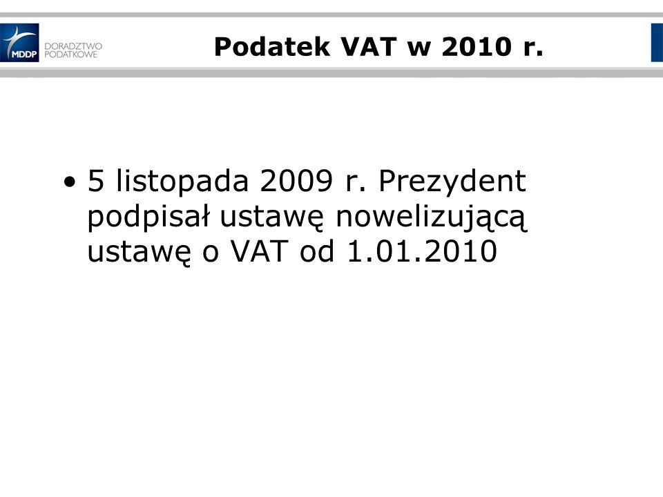 Podatek VAT w 2010 r.5 listopada 2009 r.