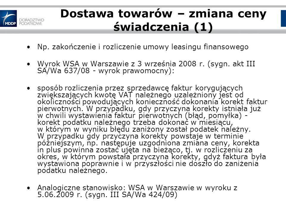 Dostawa towarów – zmiana ceny świadczenia (2) Z drugiej strony: Wyrok WSA w Warszawie z 15 lutego 2008 r.