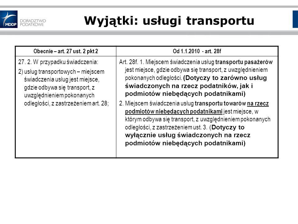Wyjątki: usługi transportu Obecnie – art.27 ust. 2 pkt 2Od 1.1.2010 - art.