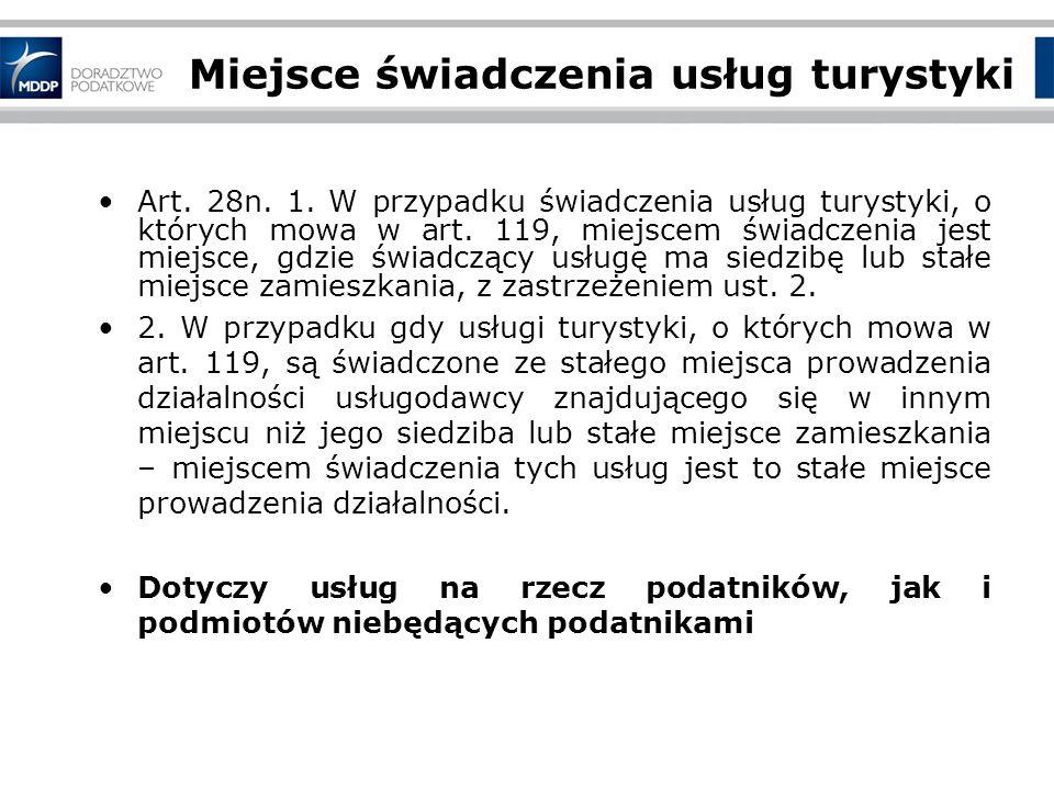 Miejsce świadczenia usług turystyki Art.28n. 1.