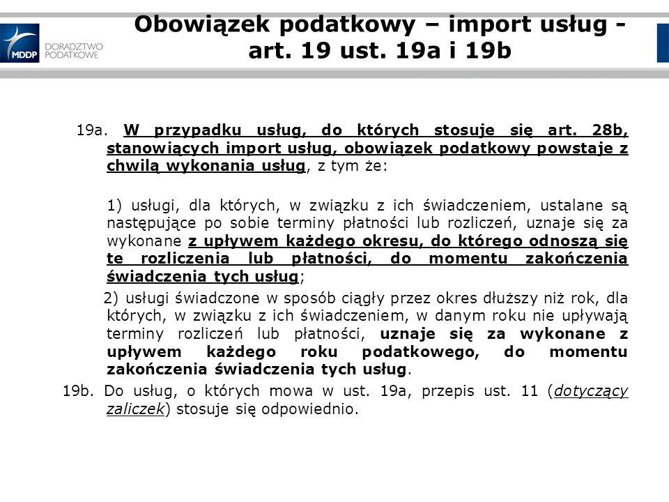 Obowiązek podatkowy – import usług - art.19 ust. 19a i 19b 19a.