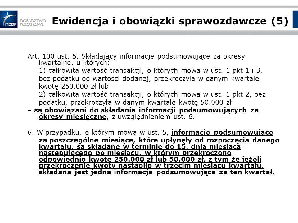 Ewidencja i obowiązki sprawozdawcze (5) Art.100 ust.
