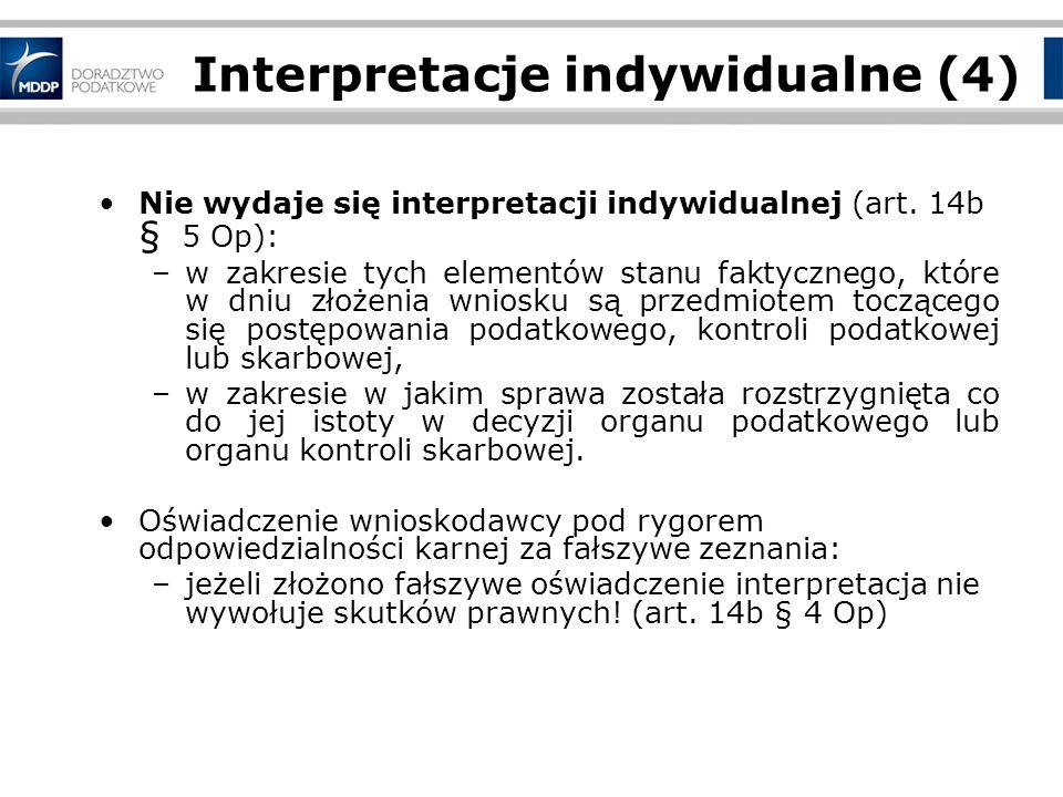 Interpretacje indywidualne (4) Nie wydaje się interpretacji indywidualnej (art.