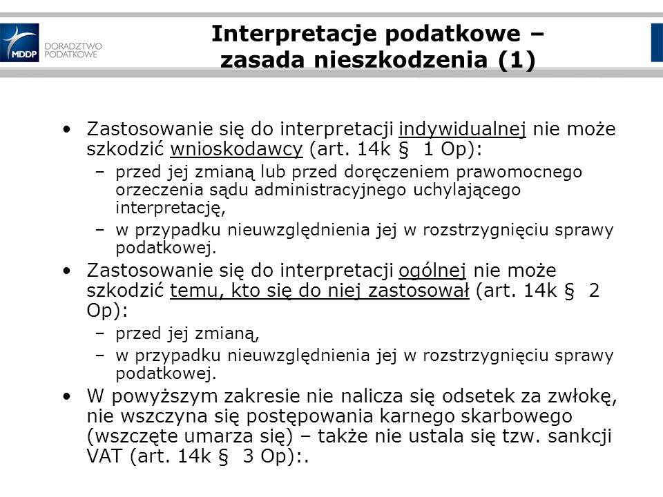 Interpretacje podatkowe – zasada nieszkodzenia (1) Zastosowanie się do interpretacji indywidualnej nie może szkodzić wnioskodawcy (art.
