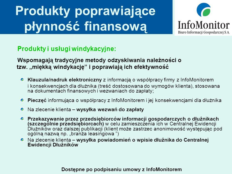 Produkty poprawiające płynność finansową Produkty i usługi windykacyjne: Wspomagają tradycyjne metody odzyskiwania należności o tzw.