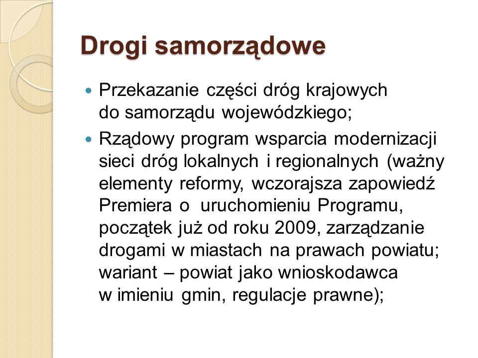 Drogi samorządowe Przekazanie części dróg krajowych do samorządu wojewódzkiego; Rządowy program wsparcia modernizacji sieci dróg lokalnych i regionaln