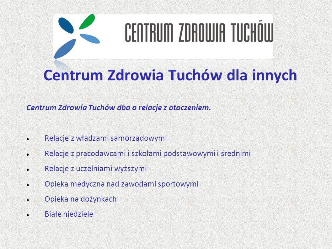 Centrum Zdrowia Tuchów dla innych Centrum Zdrowia Tuchów dba o relacje z otoczeniem. Relacje z władzami samorządowymi Relacje z pracodawcami i szkołam