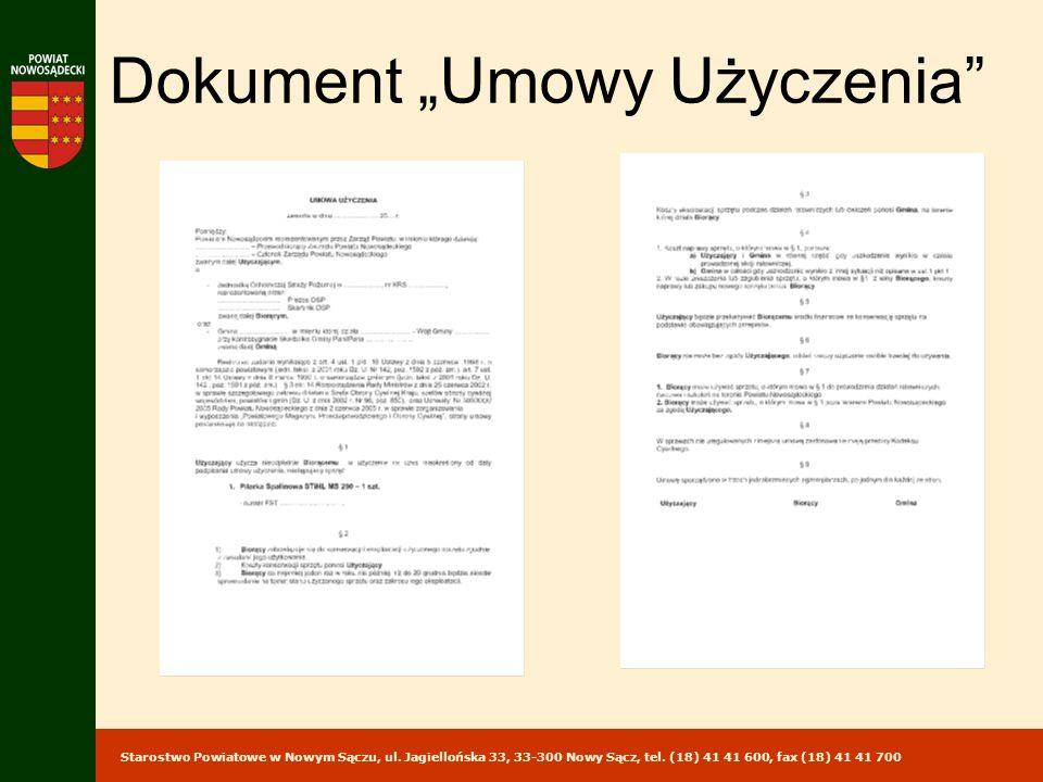 Starostwo Powiatowe w Nowym Sączu, ul. Jagiellońska 33, 33-300 Nowy Sącz, tel. (18) 41 41 600, fax (18) 41 41 700 Dokument Umowy Użyczenia
