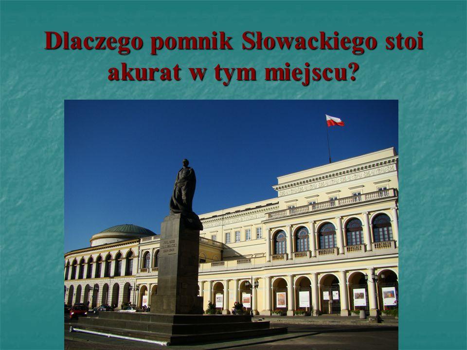 Dlaczego pomnik Słowackiego stoi akurat w tym miejscu?
