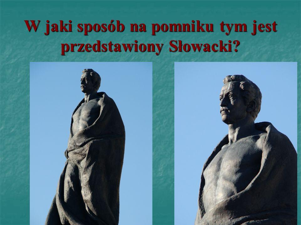 W jaki sposób na pomniku tym jest przedstawiony Słowacki?