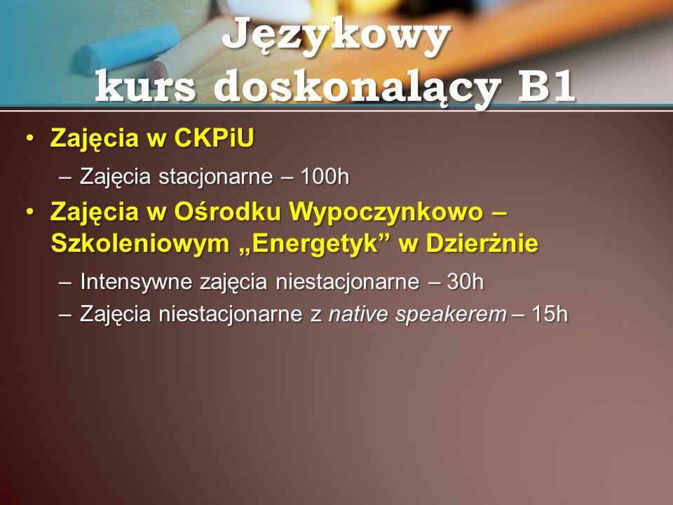 Zajęcia w CKPiUZajęcia w CKPiU –Zajęcia stacjonarne – 100h Zajęcia w Ośrodku Wypoczynkowo – Szkoleniowym Energetyk w DzierżnieZajęcia w Ośrodku Wypocz