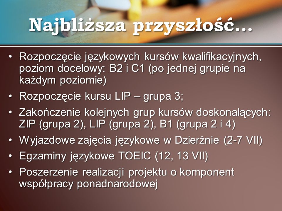 Rozpoczęcie językowych kursów kwalifikacyjnych, poziom docelowy: B2 i C1 (po jednej grupie na każdym poziomie)Rozpoczęcie językowych kursów kwalifikac