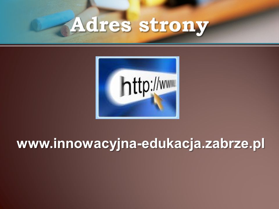 Adres strony www.innowacyjna-edukacja.zabrze.pl