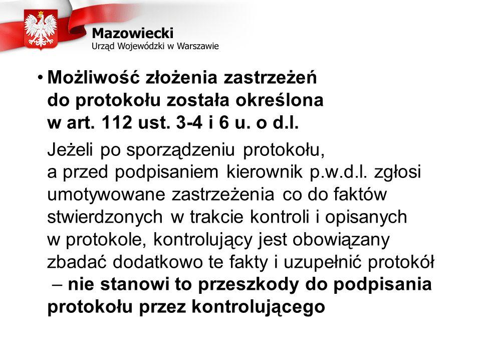 Możliwość złożenia zastrzeżeń do protokołu została określona w art. 112 ust. 3-4 i 6 u. o d.l. Jeżeli po sporządzeniu protokołu, a przed podpisaniem k