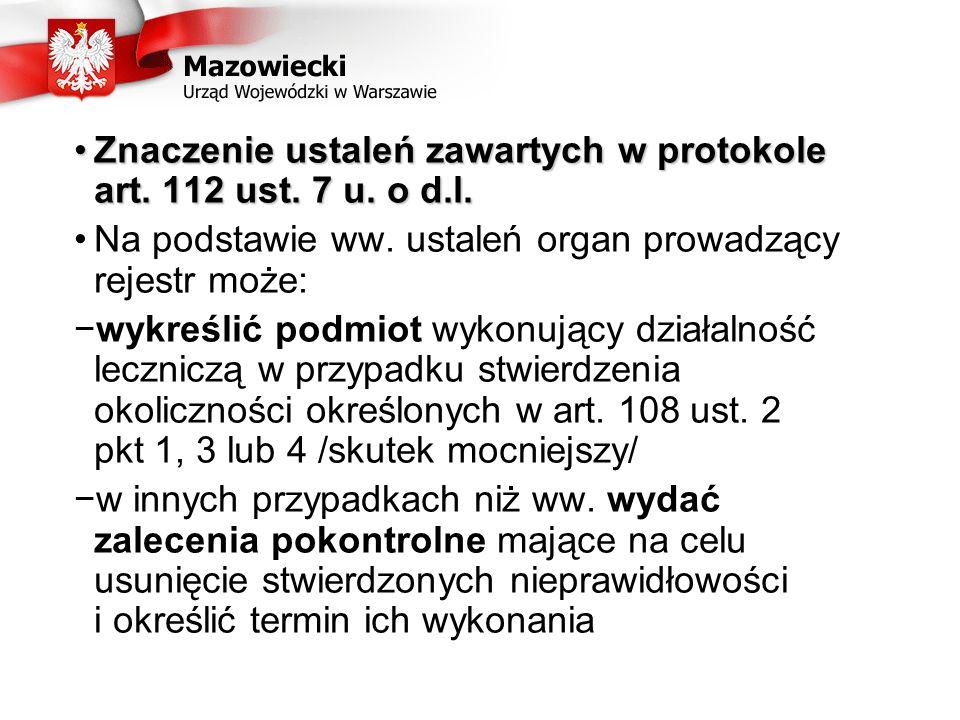 Znaczenie ustaleń zawartych w protokole art. 112 ust. 7 u. o d.l.Znaczenie ustaleń zawartych w protokole art. 112 ust. 7 u. o d.l. Na podstawie ww. us