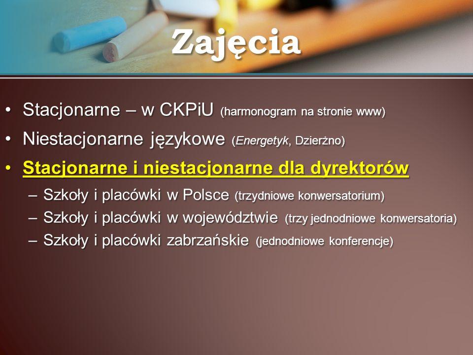 Zajęcia Stacjonarne – w CKPiU (harmonogram na stronie www)Stacjonarne – w CKPiU (harmonogram na stronie www) Niestacjonarne językowe (Energetyk, Dzier
