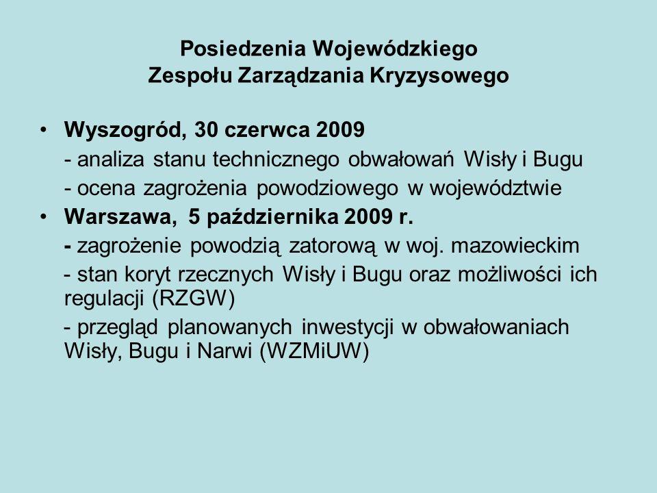 Posiedzenia Wojewódzkiego Zespołu Zarządzania Kryzysowego Wyszogród, 30 czerwca 2009 - analiza stanu technicznego obwałowań Wisły i Bugu - ocena zagro