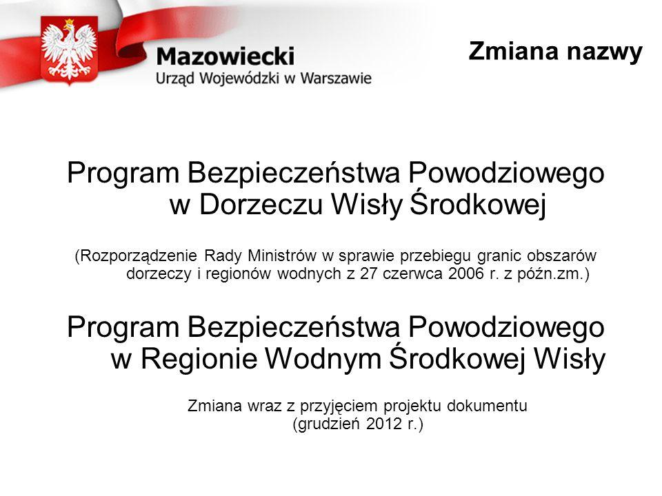 Zmiana nazwy Program Bezpieczeństwa Powodziowego w Dorzeczu Wisły Środkowej (Rozporządzenie Rady Ministrów w sprawie przebiegu granic obszarów dorzeczy i regionów wodnych z 27 czerwca 2006 r.