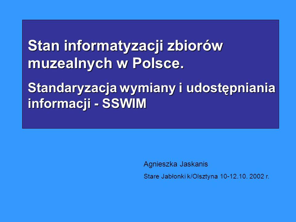 Stan informatyzacji zbiorów muzealnych w Polsce, Projekt i program komputerowy SSWIM - standard udostępniania informacji muzealnej, Próba określenia minimalnych warunków standaryzacji dostępu do zasobów wiedzy przechowywanych w archiwach, bibliotekach i muzeach