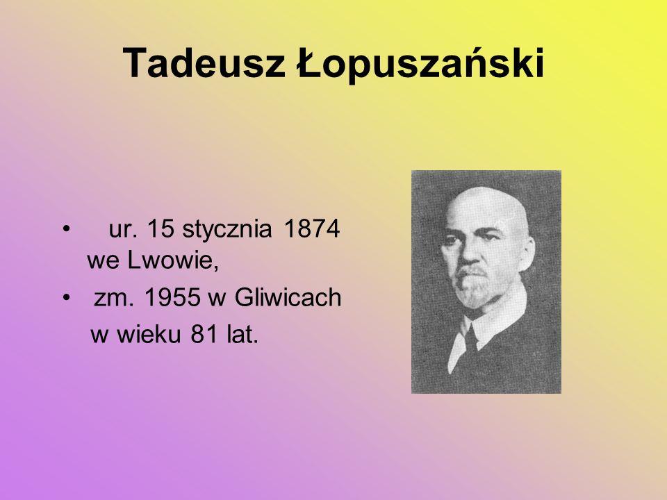 ur. 15 stycznia 1874 we Lwowie, zm. 1955 w Gliwicach w wieku 81 lat.