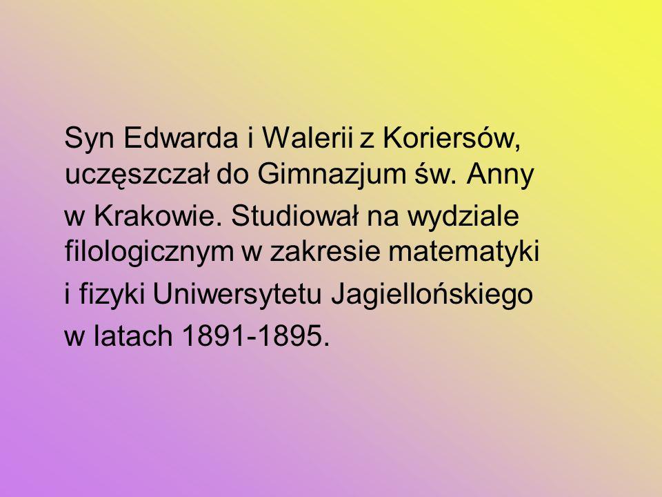 Syn Edwarda i Walerii z Koriersów, uczęszczał do Gimnazjum św. Anny w Krakowie. Studiował na wydziale filologicznym w zakresie matematyki i fizyki Uni