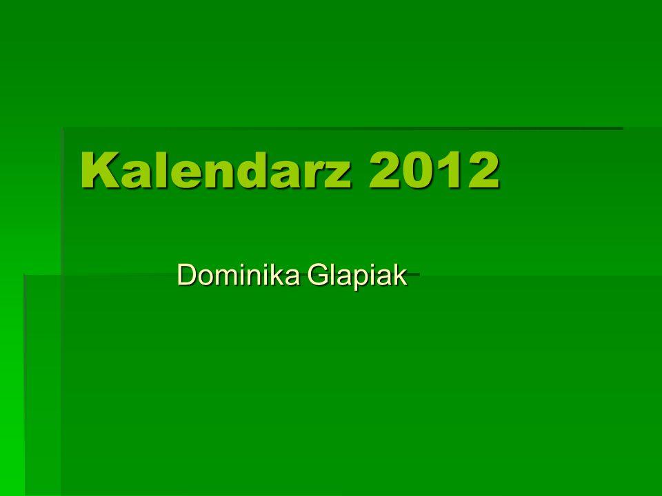 Kalendarz 2012 Dominika Glapiak