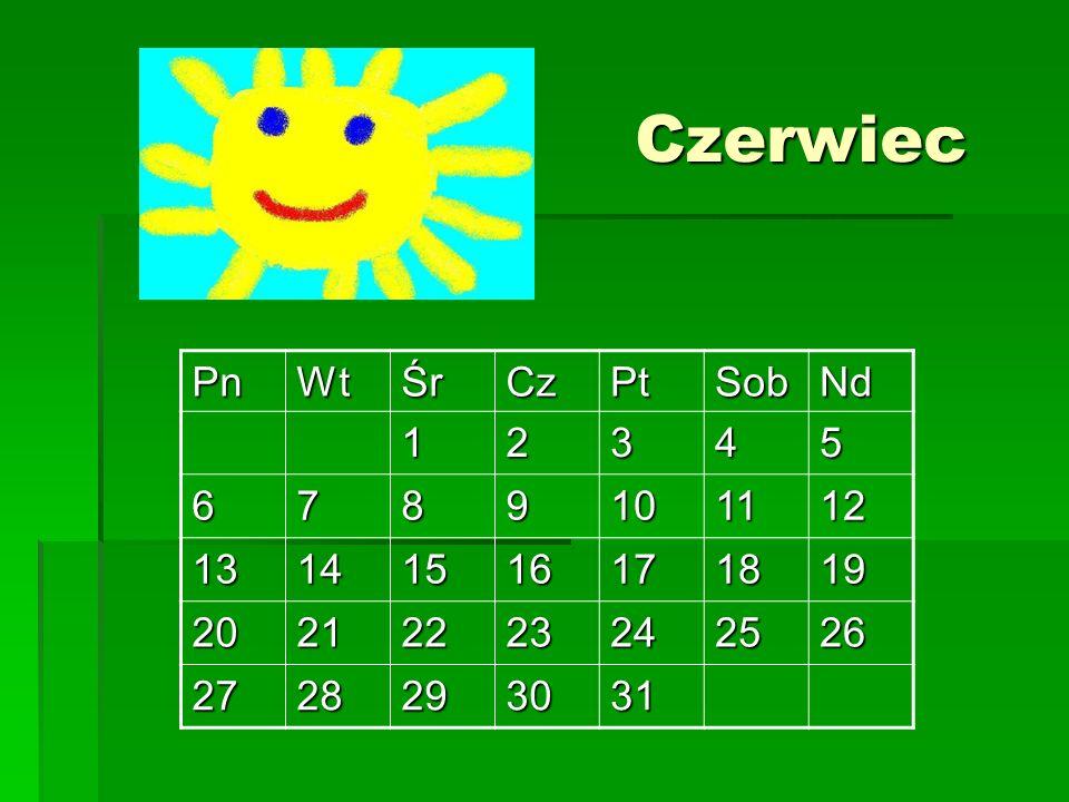 Czerwiec Czerwiec PnWtŚrCzPtSobNd 12345 6789101112 13141516171819 20212223242526 2728293031