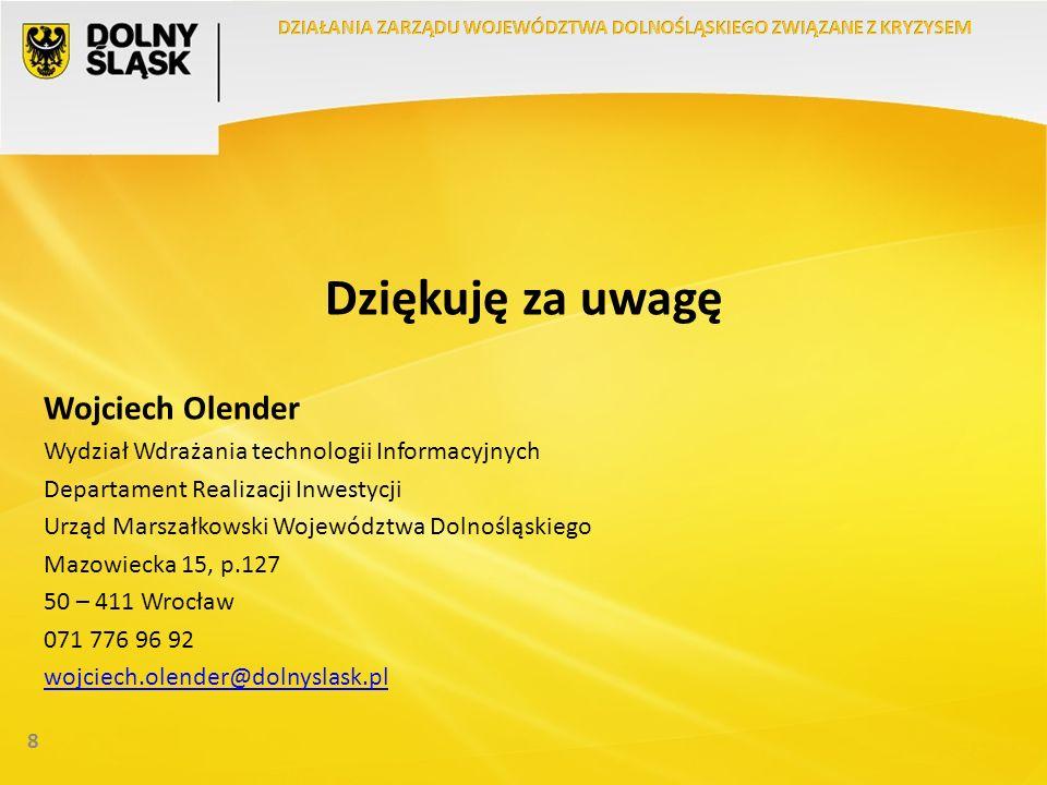 Dziękuję za uwagę Wojciech Olender Wydział Wdrażania technologii Informacyjnych Departament Realizacji Inwestycji Urząd Marszałkowski Województwa Doln