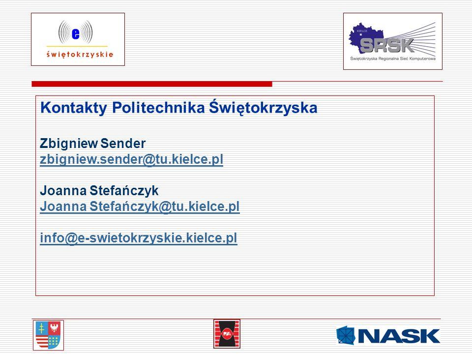 Kontakty Politechnika Świętokrzyska Zbigniew Sender zbigniew.sender@tu.kielce.pl Joanna Stefańczyk Joanna Stefańczyk@tu.kielce.pl info@e-swietokrzyski