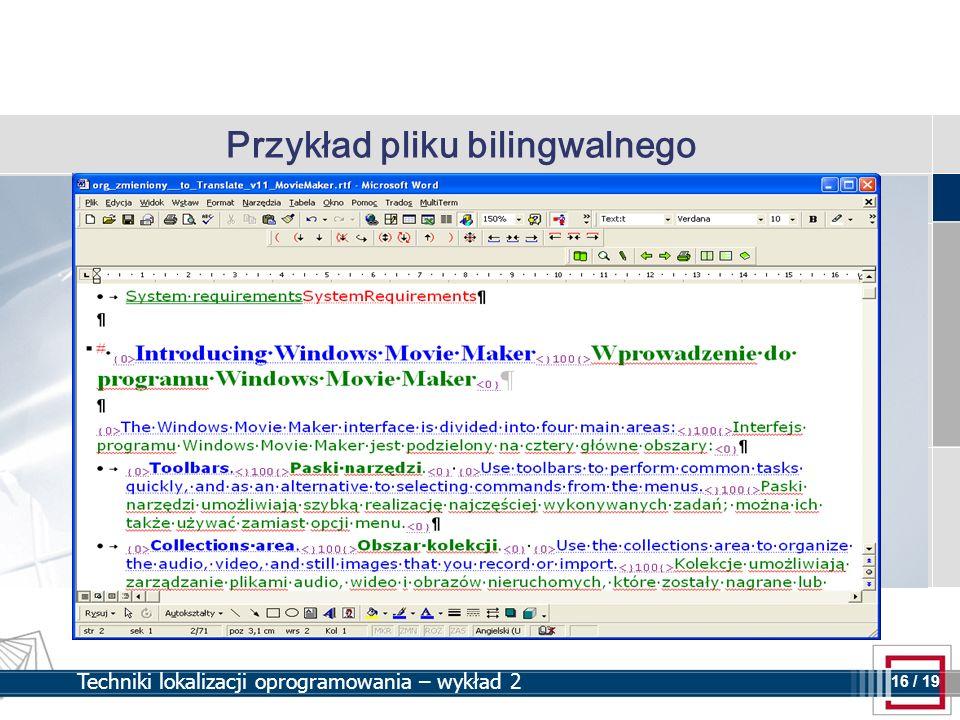 16 16 / 19 Techniki lokalizacji oprogramowania – wykład 2 Przykład pliku bilingwalnego