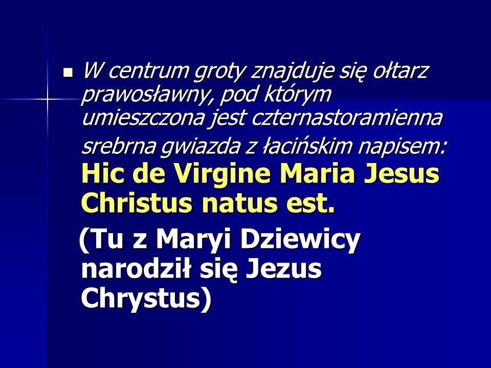 W centrum groty znajduje się ołtarz prawosławny, pod którym umieszczona jest czternastoramienna srebrna gwiazda z łacińskim napisem: Hic de Virgine Ma
