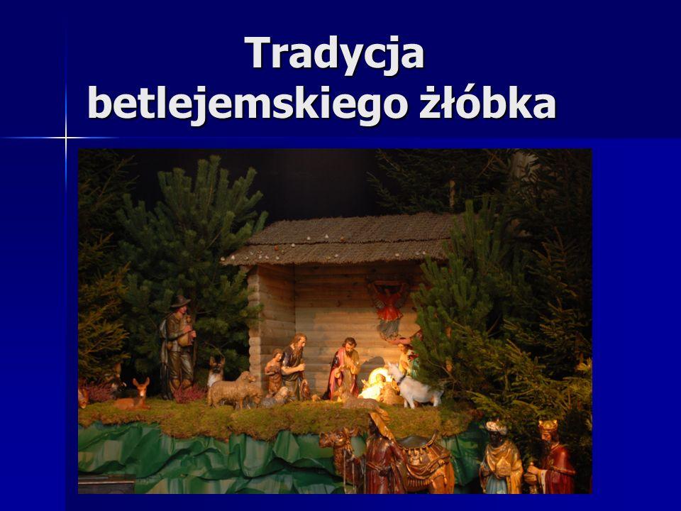 Tradycja betlejemskiego żłóbka Tradycja betlejemskiego żłóbka