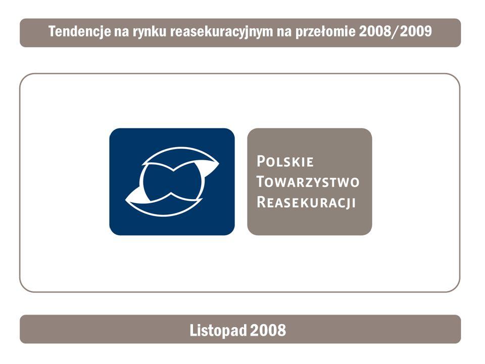 Tendencje na rynku reasekuracyjnym na przełomie 2008/2009 Listopad 2008