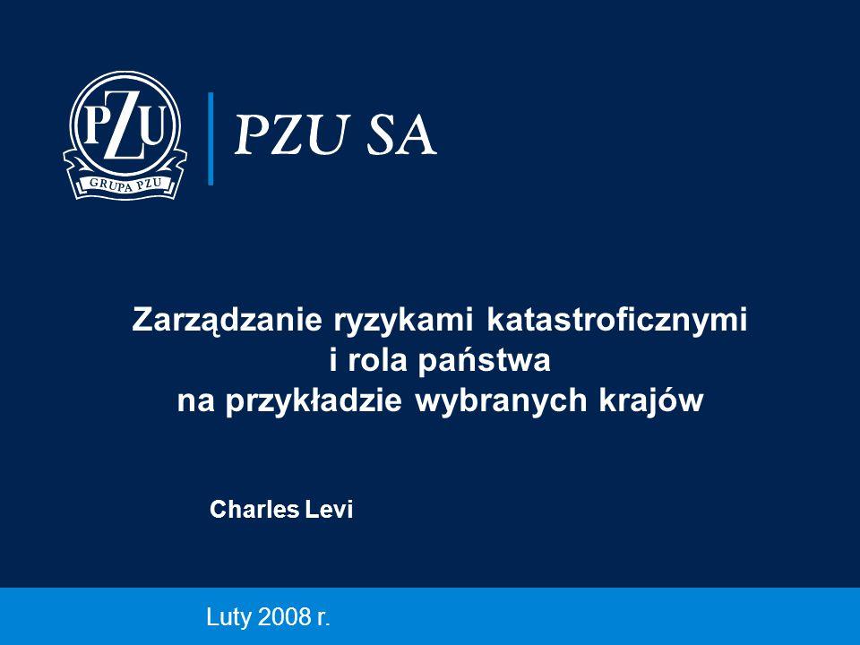 Zarządzanie ryzykami katastroficznymi i rola państwa na przykładzie wybranych krajów Charles Levi Luty 2008 r.