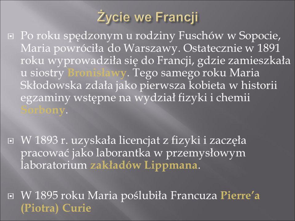 Po roku spędzonym u rodziny Fuschów w Sopocie, Maria powróciła do Warszawy. Ostatecznie w 1891 roku wyprowadziła się do Francji, gdzie zamieszkała u s